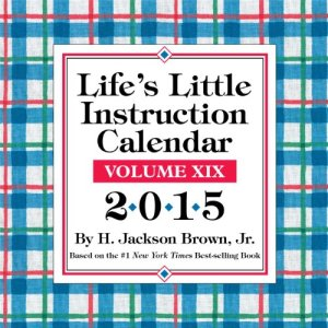 Life's Little Instruction 2015 Day-to-Day Calendar Volume XIX